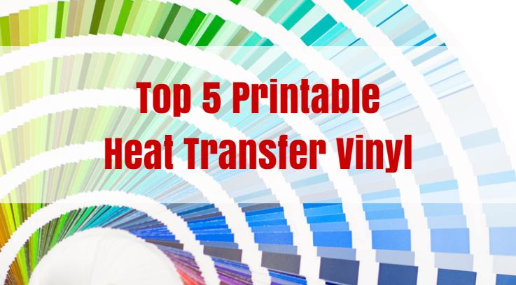 graphic regarding Heat Transfer Printable Vinyl identify Best 5 Printable Warmth Go Vinyl 2019